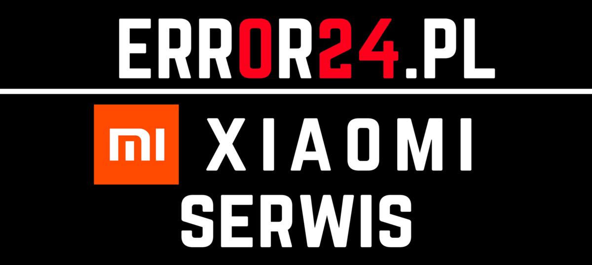 error24.pl xiaomi serwis